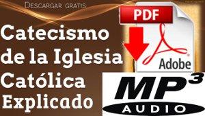 Catecismo de la IGLESIA CATOLICA EXPLICADO mp3