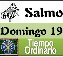 Salmo domingo 19 tiempo ordinario ciclo A