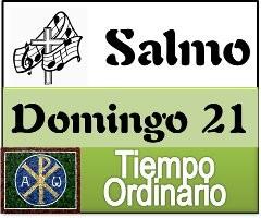 Salmo domingo 21 tiempo ordinario ciclo A