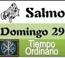 Salmo domingo 29 tiempo ordinario ciclo A