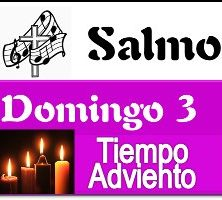 Salmo 3 Domingo Adviento ciclo C