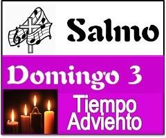 Salmo Domingo 3 Adviento ciclo A