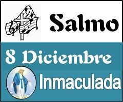 Salmo Domingo 8 Diciembre Inmaculada Concepción