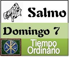 Salmo domingo 7 tiempo ordinario ciclo A