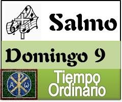Salmo domingo 9 tiempo ordinario ciclo A