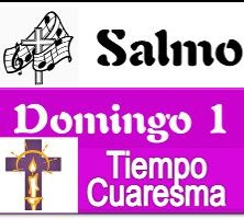 Salmo 1 Domingo de Cuaresma Ciclo A
