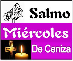 Salmo Mi 233 Rcoles De Ceniza