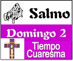 Salmo 2 Domingo de Cuaresma Ciclo A