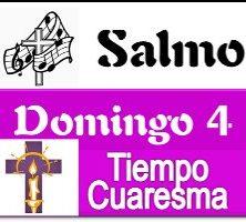 Salmo 4 Domingo de Cuaresma Ciclo A