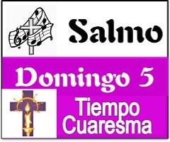 Salmo 5 Domingo de Cuaresma Ciclo A