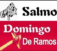 Salmo Domingo de Ramos Ciclos A.B.C