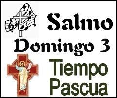 Salmo 3 Domingo de Pascua Ciclo A
