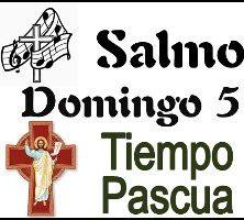Salmo 5 Domingo de Pascua Ciclo A