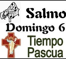 Salmo 6 Domingo de Pascua Ciclo A