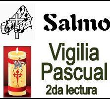 Salmo Vigilia Pascual Segunda Lectura Ciclo A